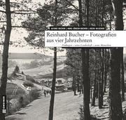 Reinhard Bucher - Fotografien aus vier Jahrzehnten