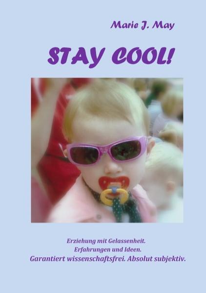 Stay cool! als Buch von Marie J. May
