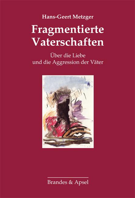 Fragmentierte Vaterschaften als Buch von Hans-G...