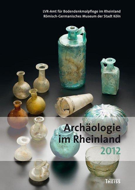 Archäologie im Rheinland 2012 als Buch von Jürg...