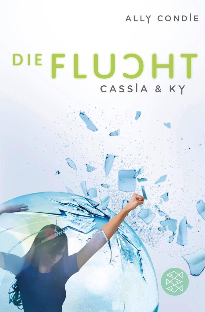 Cassia & Ky 02 - Die Flucht als Taschenbuch