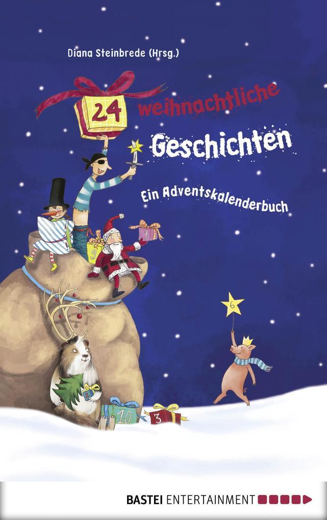 24 weihnachtliche Geschichten. Ein Adventskalen...