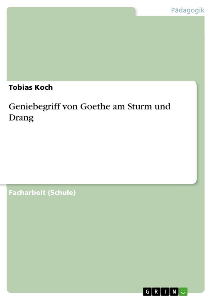 Geniebegriff von Goethe am Sturm und Drang als ...