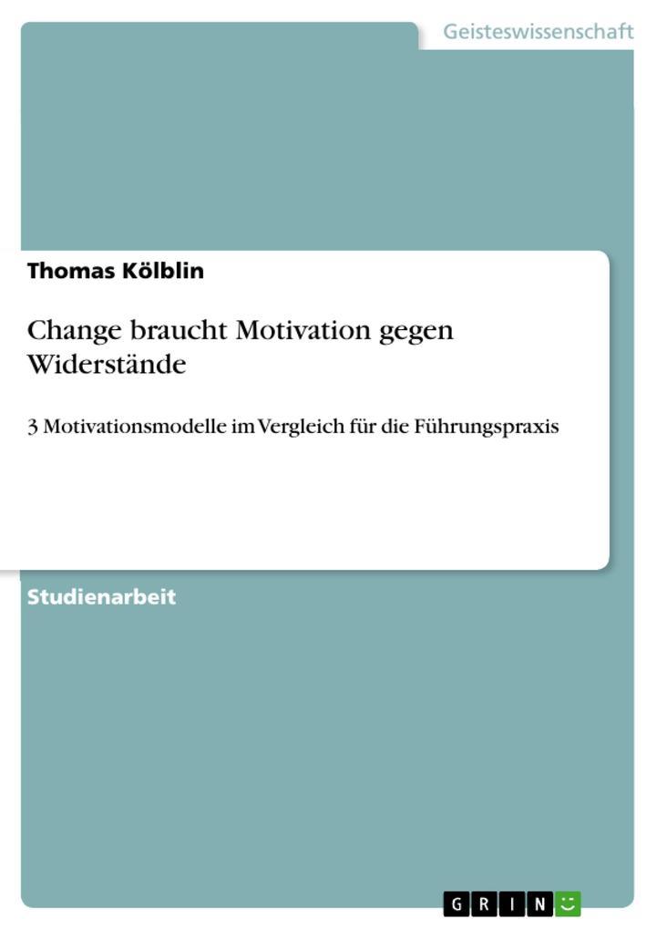 Change braucht Motivation gegen Widerstände als...
