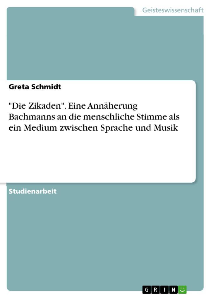 Die Zikaden. Eine Annäherung Bachmanns an die m...
