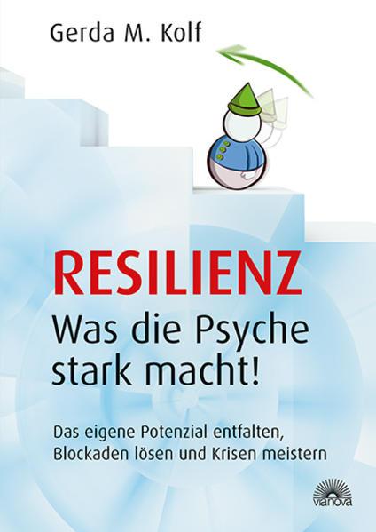Resilienz - Was die Psyche stark macht! als Buc...
