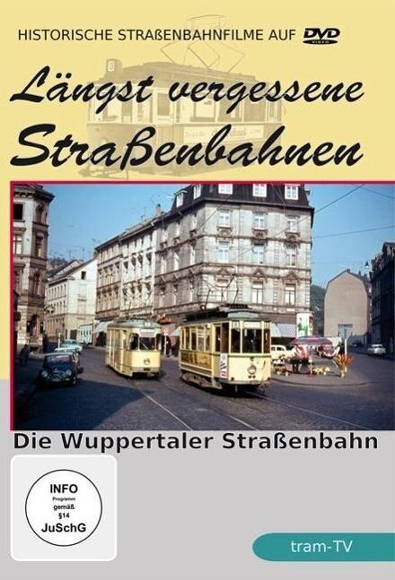 Die Wuppertaler Straßenbahn - Längst vergessene...