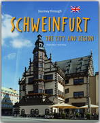 Journey through Schweinfurt the City and Region