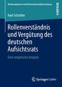 Rollenverständnis und Vergütung des deutschen Aufsichtsrats