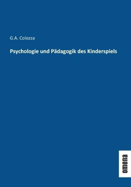 Psychologie und Pädagogik des Kinderspiels als ...
