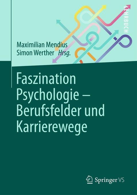 Faszination Psychologie - Berufsfelder und Karr...