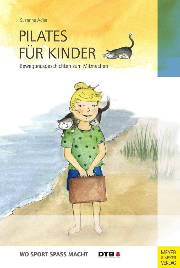 Pilates für Kinder als Buch von Suzanne Adler