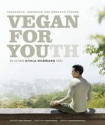 Vegan For Youth. Die Attila Hildmann Triät
