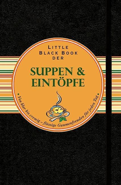 Little Black Book der Suppen und Eintöpfe als B...