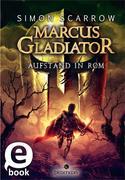 Marcus Gladiator 03. Aufstand in Rom
