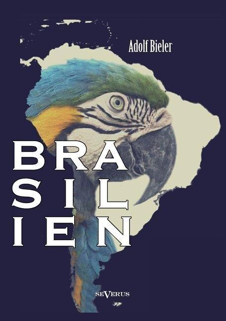 Brasilien als Buch von Adolf Bieler