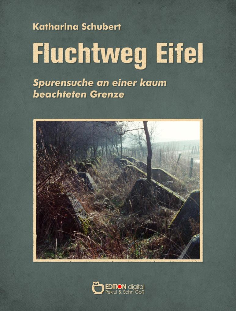 Fluchtweg Eifel als eBook Download von Katharin...