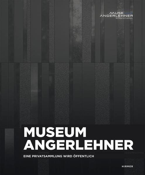 Museum Angerlehner. Eine Privatsammlung wird öf...