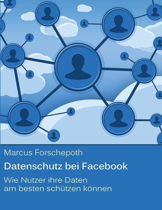 Datenschutz bei Facebook als Buch von Marcus Fo...