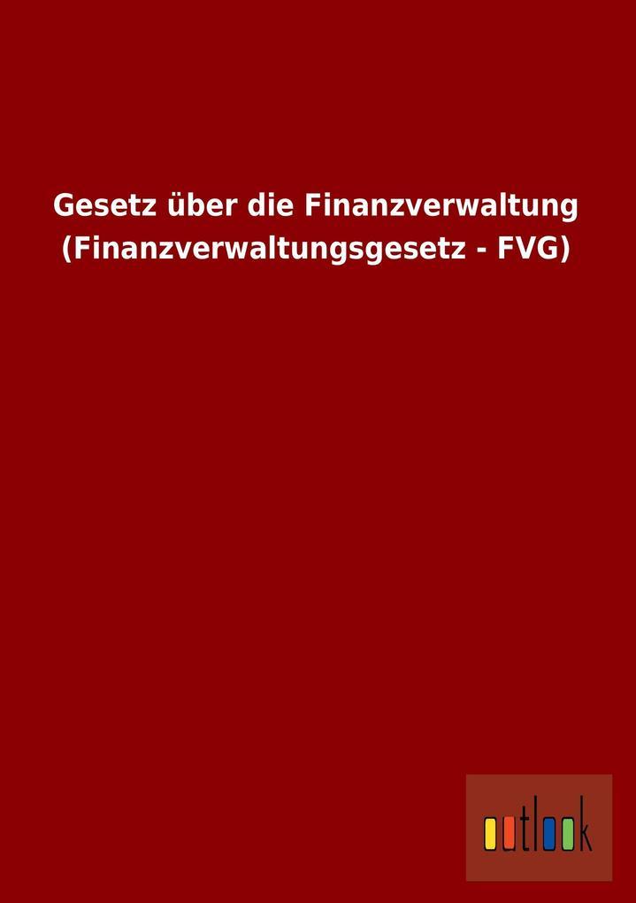 Gesetz über die Finanzverwaltung (Finanzverwalt...