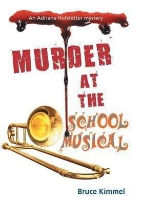 Murder at the School Musical als Buch von Bruce...