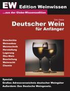 Deutscher Wein für Anfänger - EW Edtion Weinwissen