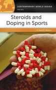Steroids and Doping in Sports: A Reference Handbook