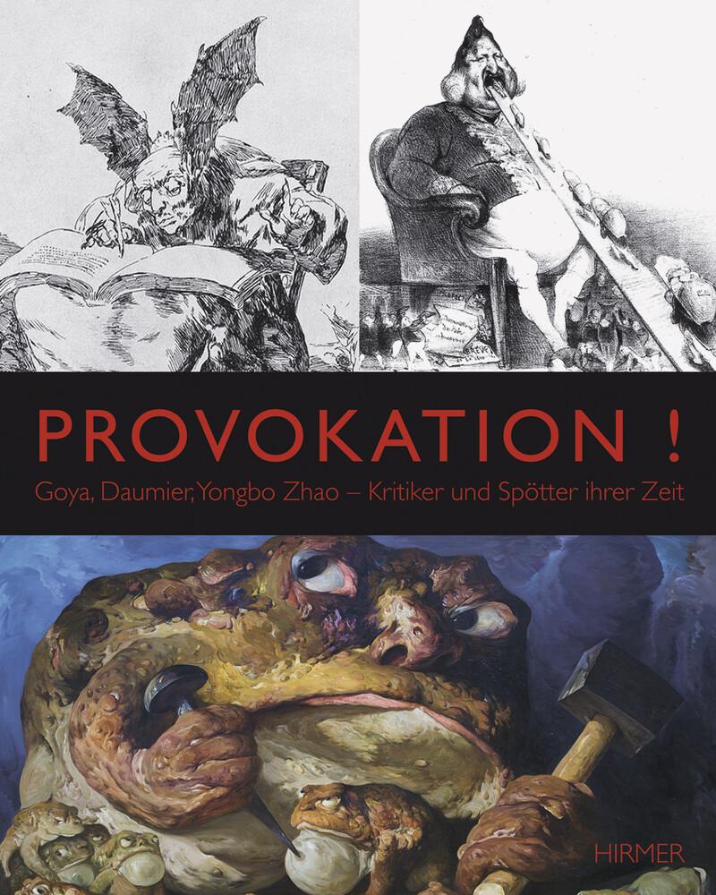 Provokation! Goya, Daumier, Yongbo Zhao. Kritik...