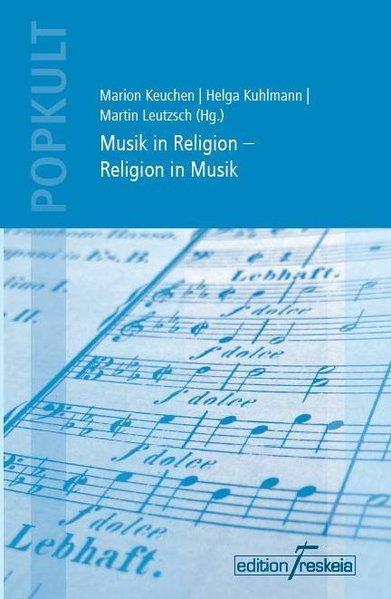 Musik in Religion - Religion in Musik als Buch von