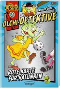 Olchi-Detektive 02. Rote Karte für Halunken