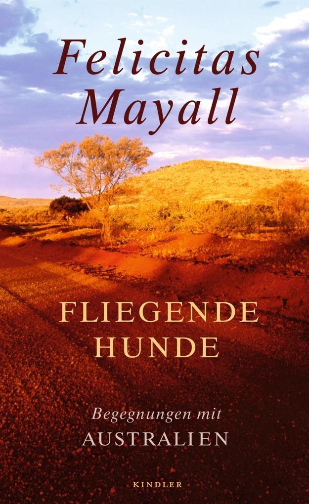 Fliegende Hunde als Buch von Felicitas Mayall, ...