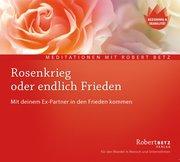 Rosenkrieg oder endlich Frieden - Meditations-CD