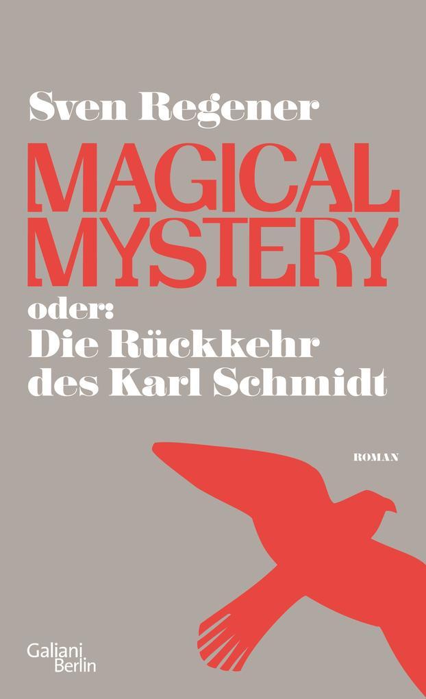 Magical Mystery oder: Die Rückkehr des Karl Schmidt als Buch