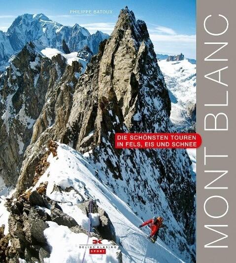 Mont Blanc als Buch von Philippe Batoux