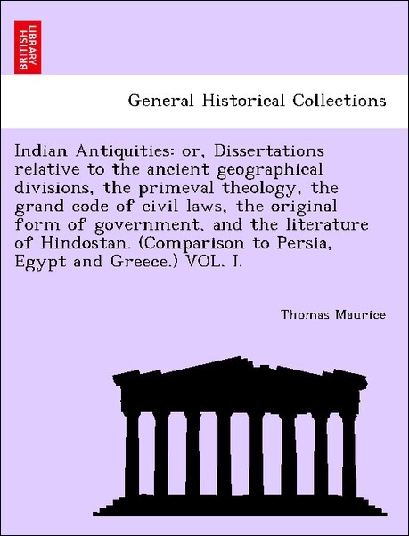 Indian Antiquities: or, Dissertations relative ...