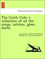 The Catch Club: a collection of all the songs, ...