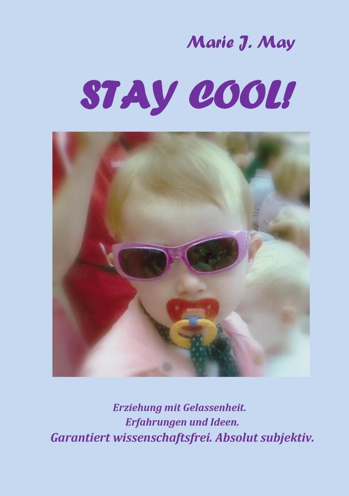 Stay cool! als eBook Download von Marie J. May