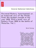 Universal History Americanised; or, an historic...