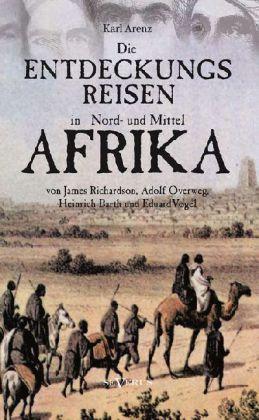 Die Entdeckungsreisen in Nord- und Mittelafrika...