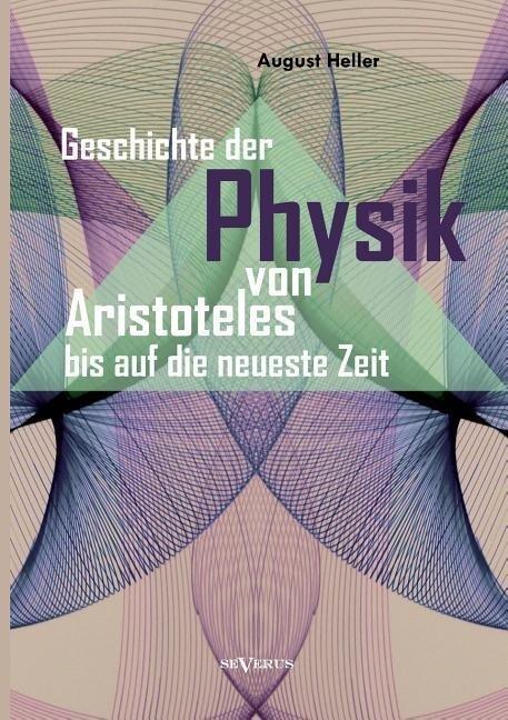 Geschichte der Physik von Aristoteles bis auf d...