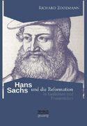 Hans Sachs und die Reformation - In Gedichten und Prosastücken