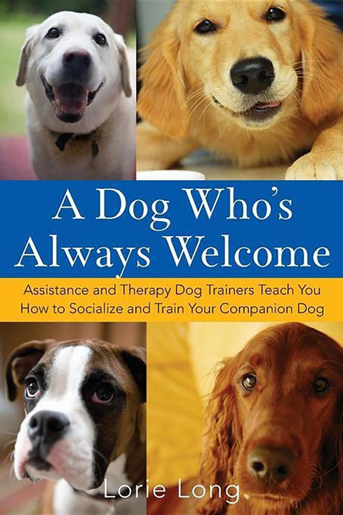 A Dog Who´s Always Welcome als eBook Download v...