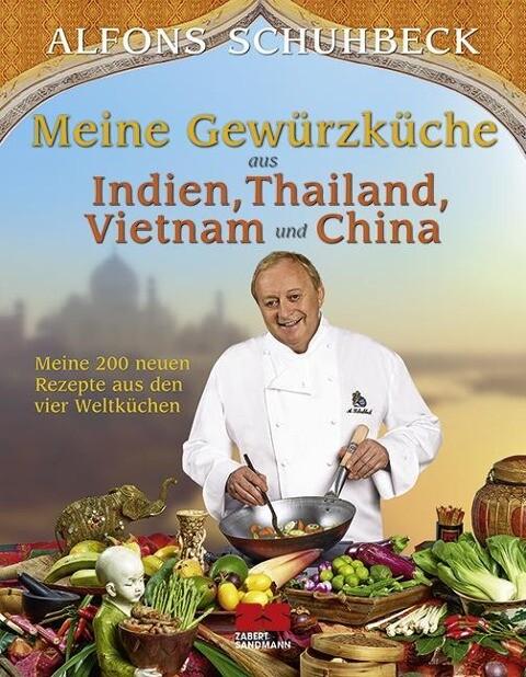 Meine Gewürzküche aus Indien, Thailand, Vietnam und China als Buch