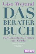 Das Berater-Buch - Für Consultants, Trainer und Coachs