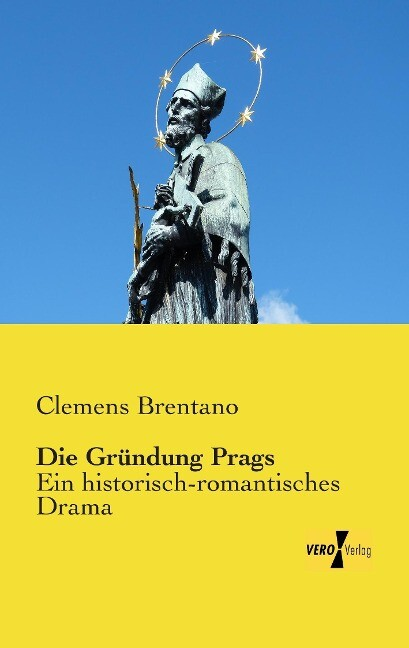 Die Gründung Prags als Buch von Clemens Brentano