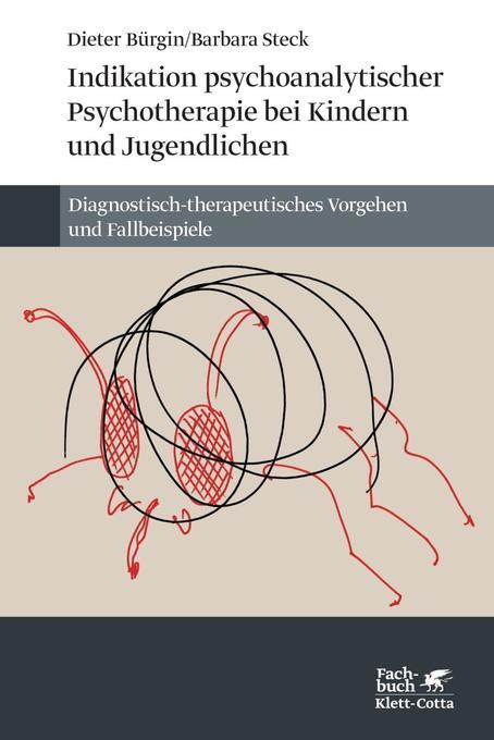 Indikation psychoanalytischer Psychotherapie bei Kindern und Jugendlichen als Buch