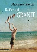 Beißen auf Granit - Roman