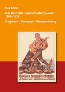 Das Deutsche Jugendherbergswerk 1909 - 1933