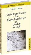 Abschrift und Register der Kirchenbucheinträge zu Oberhof vor 1808