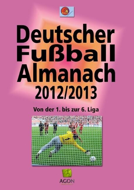 Deutscher Fußball-Almanach Saison 2012/2013 als...